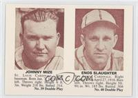 Johnny Mize, Enos Slaughter