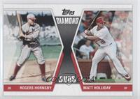 Rogers Hornsby, Matt Holliday