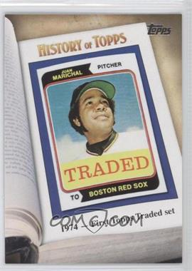 2011 Topps - History of Topps #HOT-6 - 1974- First Topps Traded set (Juan Marichal)