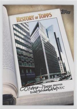 2011 Topps - History of Topps #HOT-8 - 1994 - Topps moves from Brooklyn to NYC
