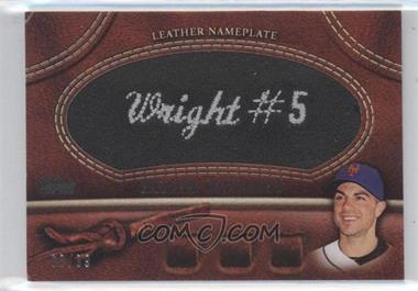 2011 Topps - Manufactured Glove Leather Nameplate - Black #MGL-DW - David Wright /99