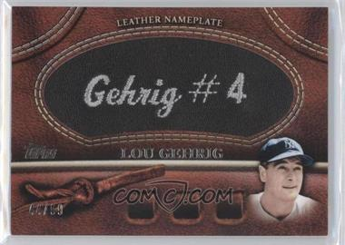 2011 Topps - Manufactured Glove Leather Nameplate - Black #MGL-LG - Lou Gehrig /99