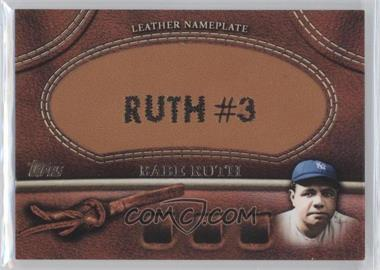 2011 Topps - Manufactured Glove Leather Nameplate #MGL-BR - Babe Ruth (Yankees)