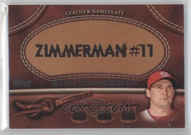 2011 Topps - Manufactured Glove Leather Nameplate #MGL-RZ - Ryan Zimmerman