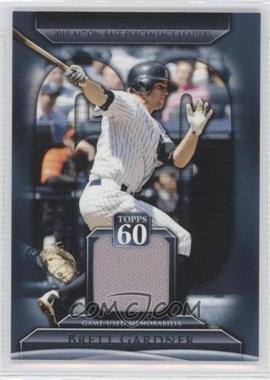 2011 Topps - Topps 60 - Relics [Memorabilia] #T60R-BGA - Brett Gardner