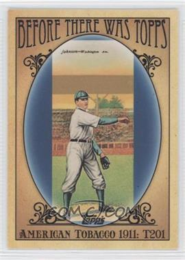 2011 Topps Before There was Topps #BTT3 - Walter Johnson