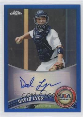 2011 Topps Chrome Redemption USA Baseball Collegiate National Team Blue Refractor Autographs [Autographed] #USABB12 - David Lyon /99