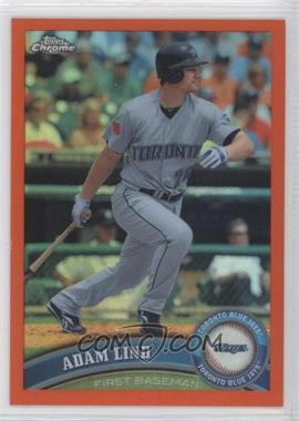 2011 Topps Chrome Retail Orange Refractor #122 - Adam Lind