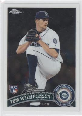 2011 Topps Chrome #202 - Tom Wilhelmsen