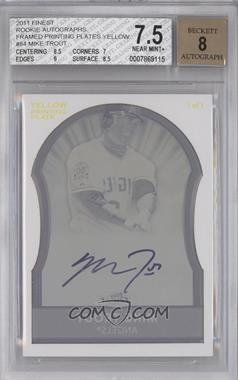 2011 Topps Finest Printing Plate Yellow Rookie Autographs [Autographed] #84 - Mike Trout /1 [BGS7.5]