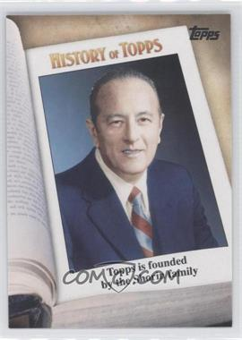 2011 Topps History of Topps #HOT-1 - Topps is founded by the Shorin family