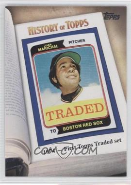 2011 Topps History of Topps #HOT-6 - 1974- First Topps Traded set (Juan Marichal)