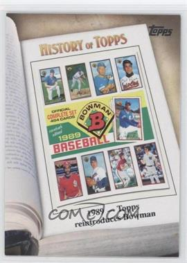 2011 Topps History of Topps #HOT-7 - 1989 - Topps reintroduces Bowman