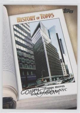 2011 Topps History of Topps #HOT-8 - 1994 - Topps moves from Brooklyn to NYC