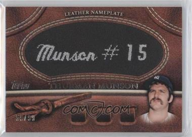 2011 Topps Manufactured Glove Leather Nameplate Black #MGL-TM - Thurman Munson /99