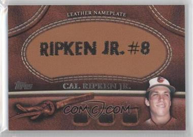 2011 Topps Manufactured Glove Leather Nameplate #MGL-CR - Cal Ripken Jr.