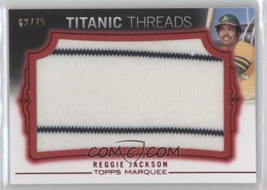 2011 Topps Marquee - Titanic Threads Jumbo Relics - Red #TTJR-20 - Reggie Jackson /75