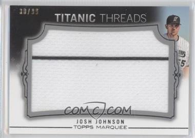2011 Topps Marquee - Titanic Threads Jumbo Relics #TTJR-74 - Josh Johnson /99