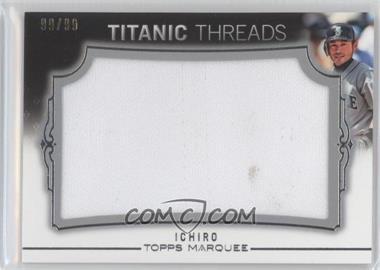 2011 Topps Marquee - Titanic Threads Jumbo Relics #TTJR-8 - Ichiro Suzuki /99