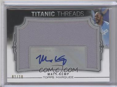 2011 Topps Marquee Titanic Threads Jumbo Relics Autographs [Autographed] #TTJA-64 - Matt Kemp /10