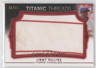 2011 Topps Marquee Titanic Threads Jumbo Relics Red #TTJR-110 - Jimmy Rollins