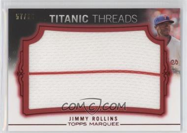2011 Topps Marquee Titanic Threads Jumbo Relics Red #TTJR-110 - Jimmy Rollins /66