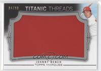 Johnny Bench /99