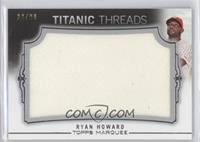 Ryan Howard /99