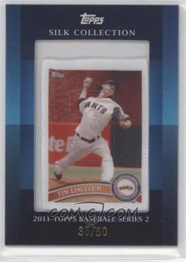 2011 Topps Silk Collection #N/A - Tim Lincecum /50
