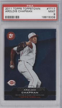 2011 Topps Ticket to Toppstown #TT-17 - Aroldis Chapman [PSA 9]