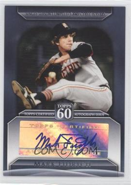 2011 Topps Topps 60 Autographs [Autographed] #T60A-MF - Mark Fidrych