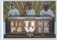 Ryan Howard, Jimmie Foxx, Albert Pujols /9