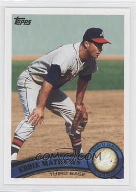 2011 Topps #640.2 - Eddie Mathews (Legends)