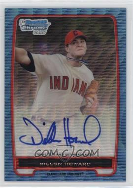 2012 Bowman - Chrome Prospects Certified Autographs - Blue Wave Refractor [Autographed] #BCP91 - Dillon Howard /50