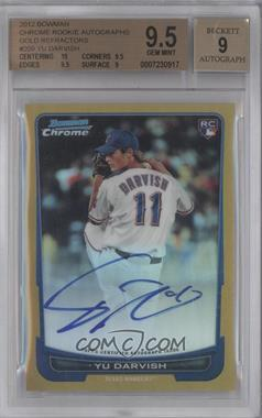 2012 Bowman Chrome - Rookie Certified Autographs - Gold Refractor [Autographed] #209 - Yu Darvish /50 [BGS 9.5]