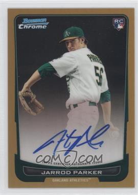 2012 Bowman Chrome - Rookie Certified Autographs - Gold Refractor [Autographed] #213 - Jarrod Parker /50