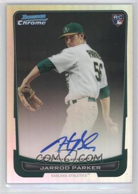 2012 Bowman Chrome - Rookie Certified Autographs - Refractor [Autographed] #213 - Jarrod Parker /500