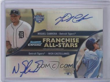 2012 Bowman Chrome Franchise All-Stars Certified Autographs [Autographed] #FAD-CC - Miguel Cabrera, Nick Castellanos /25