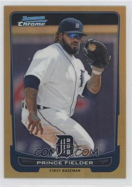2012 Bowman Chrome Gold Refractor #96 - Prince Fielder /50