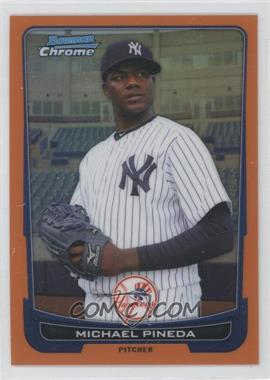 2012 Bowman Chrome Orange Refractor #37 - Michael Pineda /25