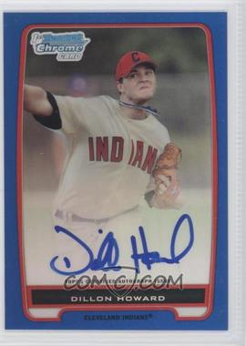 2012 Bowman Chrome Prospects Certified Autographs Blue Refractor [Autographed] #BCP91 - Dillon Howard /150