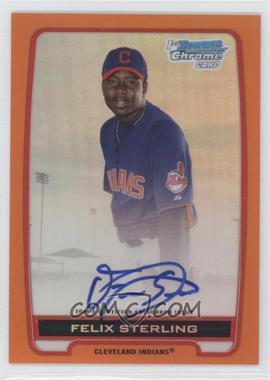 2012 Bowman Chrome Prospects Certified Autographs Orange Refractor [Autographed] #BCPFS - Felix Sterling /25
