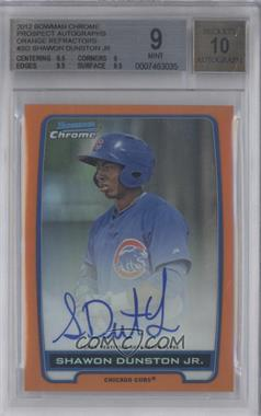 2012 Bowman Chrome Prospects Certified Autographs Orange Refractor [Autographed] #BCPSD - Shawon Dunston Jr /25 [BGS 9]