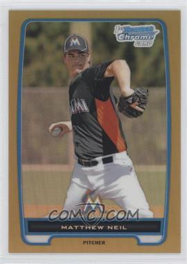 2012 Bowman Chrome Prospects Gold Refractor #BCP219 - Matthew Neil /50