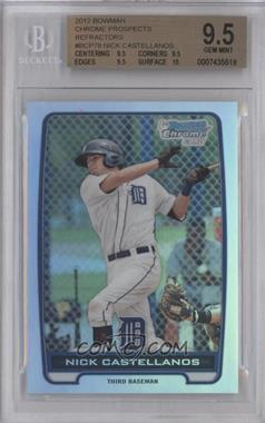 2012 Bowman Chrome Prospects Refractor #BCP78 - Nick Castellanos /500 [BGS 9.5]