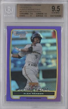 2012 Bowman Chrome Prospects Retail Purple Refractor #BCP143 - Alen Hanson /199 [BGS 9.5]