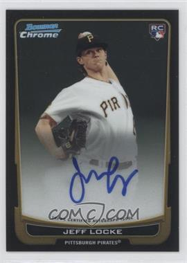 2012 Bowman Chrome Rookie Certified Autographs [Autographed] #204 - Jeff Locke