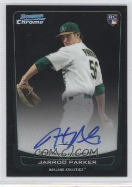 2012 Bowman Chrome Rookie Certified Autographs [Autographed] #213 - Jarrod Parker