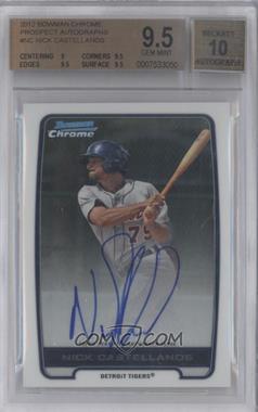2012 Bowman Draft Picks & Prospects - Chrome Prospects Certified Autographs - [Autographed] #BCA-NC - Nick Castellanos [BGS9.5]