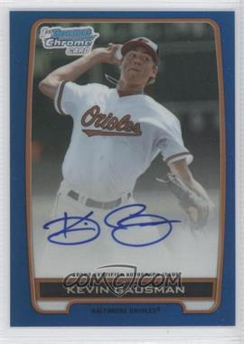 2012 Bowman Draft Picks & Prospects Chrome Draft Picks Certified Autographs Blue Refractor #BCA-KG - Kevin Gausman /150